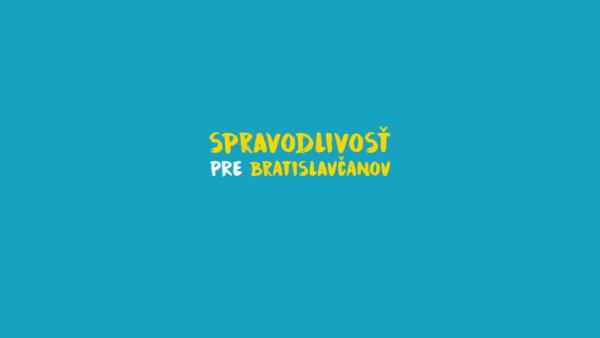 Spravodlivosť pre bratislavčanov